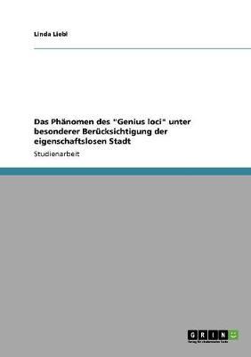 """Das Phanomen Des """"Genius Loci"""" Unter Besonderer Berucksichtigung Der Eigenschaftslosen Stadt (Paperback)"""