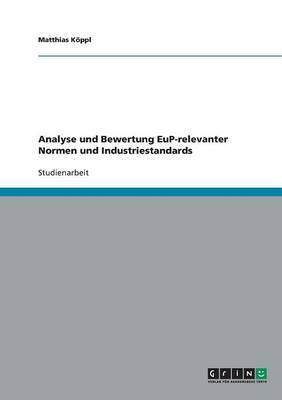 Analyse Und Bewertung Eup-Relevanter Normen Und Industriestandards (Paperback)