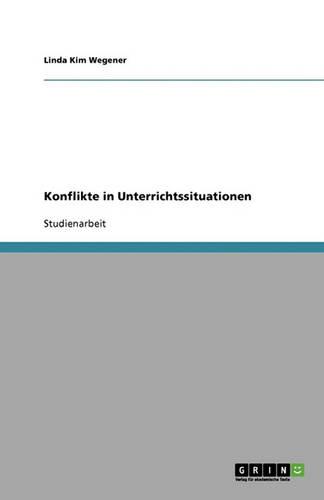 Konflikte in Unterrichtssituationen (Paperback)