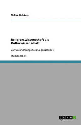 Religionswissenschaft ALS Kulturwissenschaft (Paperback)