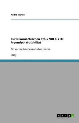 Zur Nikomachischen Ethik VIII Bis IX: Freundschaft (Philia) (Paperback)