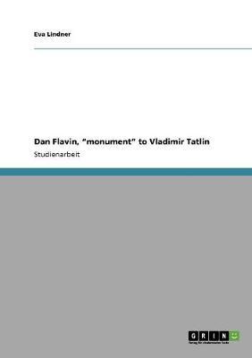 Dan Flavin, Monument to Vladimir Tatlin (Paperback)
