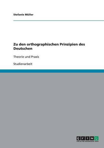 Zu Den Orthographischen Prinzipien Des Deutschen (Paperback)