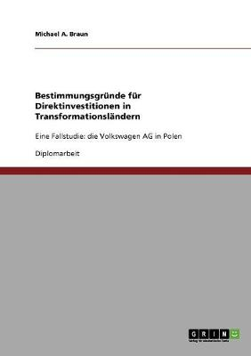Bestimmungsgrunde Fur Direktinvestitionen in Transformationslandern (Paperback)