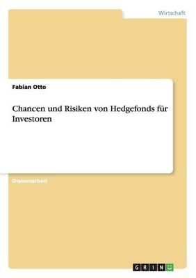 Chancen Und Risiken Von Hedgefonds Fur Investoren (Paperback)