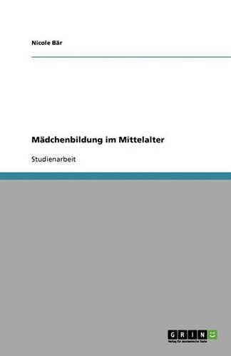 Madchenbildung Im Mittelalter (Paperback)
