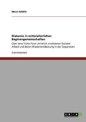 Diakonie in Mittelalterlichen Beginengemeinschaften (Paperback)