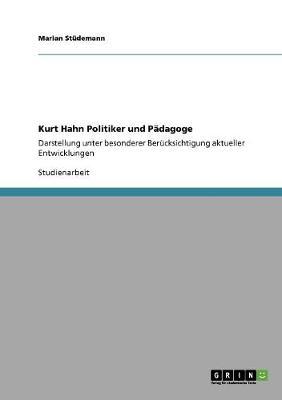 Kurt Hahn Politiker Und Padagoge (Paperback)