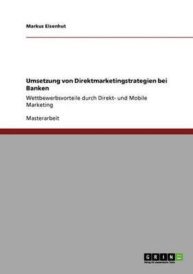 Direktmarketing Bei Banken. Strategien Und Umsetzung (Paperback)