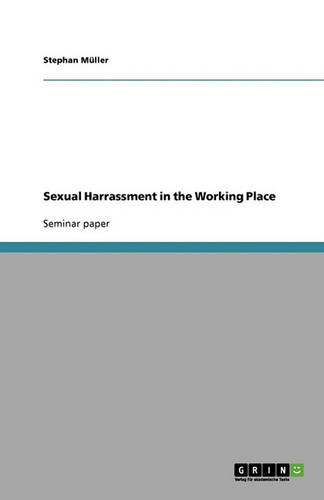 Sexual Harrassment in the Working Place (Paperback)