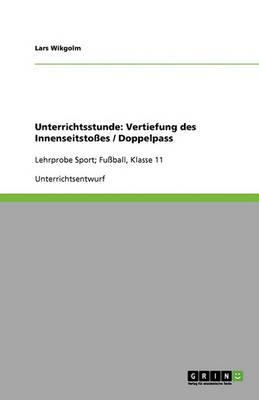 Unterrichtsstunde: Vertiefung Des Innenseitsto es / Doppelpass (Paperback)
