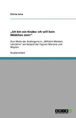 """""""Ich Bin Ein Knabe: Ich Will Kein Madchen Sein!"""" (Paperback)"""