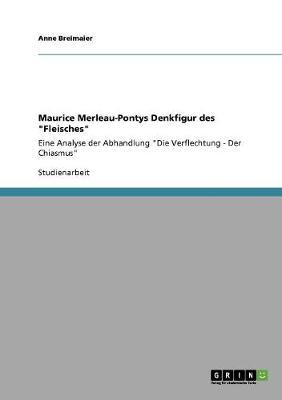 Maurice Merleau-Pontys Denkfigur Des Fleisches (Paperback)