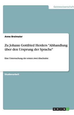 Zu Johann Gottfried Herders Abhandlung ber Den Ursprung Der Sprache (Paperback)