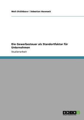 Die Gewerbesteuer ALS Standortfaktor Fur Unternehmen (Paperback)