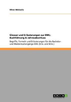 Glossar Und Erlauterungen Zur Bwl: Buchfuhrung & Jahresabschluss (Paperback)