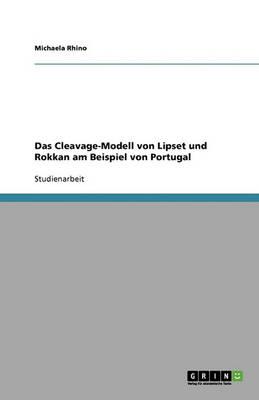 Das Cleavage-Modell Von Lipset Und Rokkan Am Beispiel Von Portugal (Paperback)