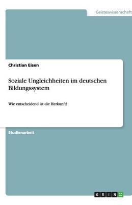 Soziale Ungleichheiten Im Deutschen Bildungssystem (Paperback)