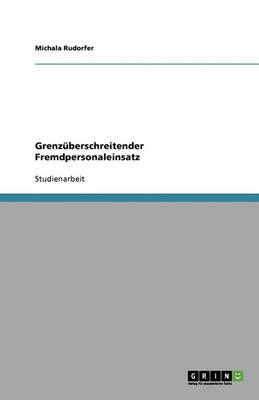 Grenzuberschreitender Fremdpersonaleinsatz (Paperback)