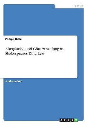 Aberglaube Und Gotteranrufung in Shakespeares King Lear (Paperback)
