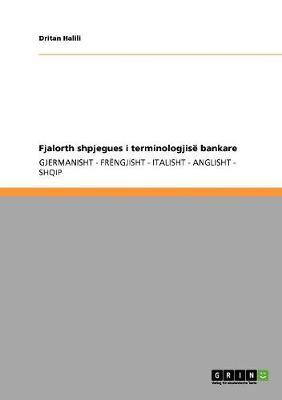 Fjalorth Shpjegues I Terminologjise Bankare (Paperback)