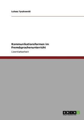 Kommunikationsformen Im Fremdsprachenunterricht (Paperback)