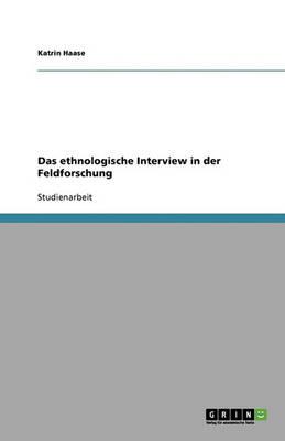 Das Ethnologische Interview in Der Feldforschung (Paperback)