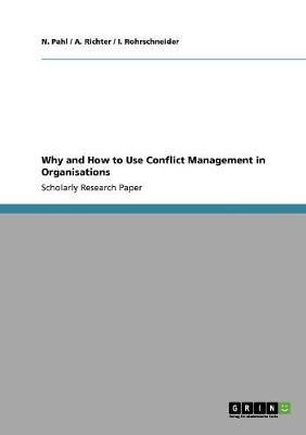 Why and How to Use Conflict Management in Organisations (Paperback)