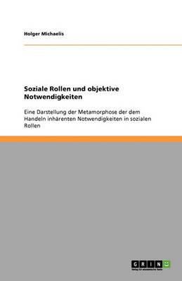 Soziale Rollen Und Objektive Notwendigkeiten (Paperback)