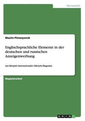 Englischsprachliche Elemente in Der Deutschen Und Russischen Anzeigenwerbung (Paperback)