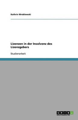 Lizenzen in Der Insolvenz Des Lizenzgebers (Paperback)