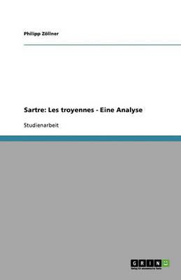 Sartre: Les Troyennes - Eine Analyse (Paperback)