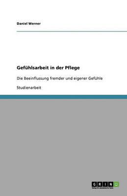 Gefuhlsarbeit in Der Pflege (Paperback)
