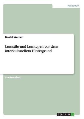 Lernstile Und Lerntypen VOR Dem Interkulturellem Hintergrund (Paperback)