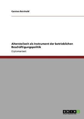 Altersteilzeit ALS Instrument Der Betrieblichen Beschaftigungspolitik (Paperback)