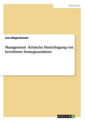 Management - Kritische Hinterfragung Von Bewahrten Strategieansatzen (Paperback)