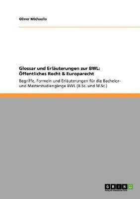 Glossar Und Erlauterungen Zur Bwl: Offentliches Recht & Europarecht (Paperback)