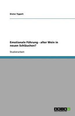 Emotionale Fuhrung - Alter Wein in Neuen Schlauchen? (Paperback)