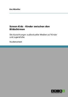 Screen-Kids - Kinder Zwischen Den Bildschirmen (Paperback)
