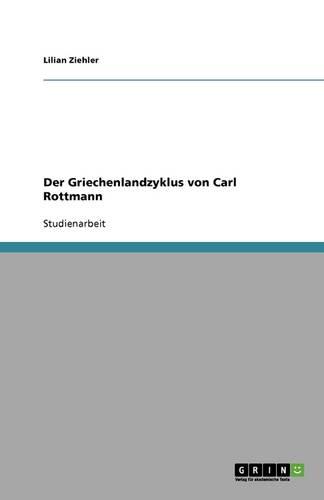 Der Griechenlandzyklus Von Carl Rottmann (Paperback)