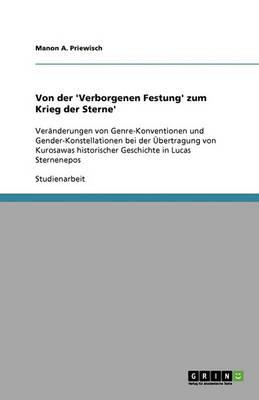 Von Der 'Verborgenen Festung' Zum Krieg Der Sterne' (Paperback)