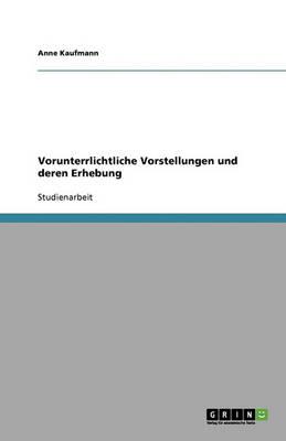 Vorunterrlichtliche Vorstellungen Und Deren Erhebung (Paperback)