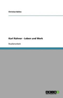 Karl Rahner - Leben Und Werk (Paperback)