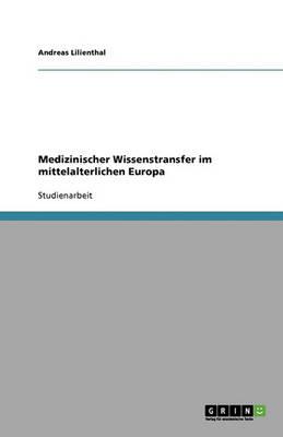 Medizinischer Wissenstransfer Im Mittelalterlichen Europa (Paperback)