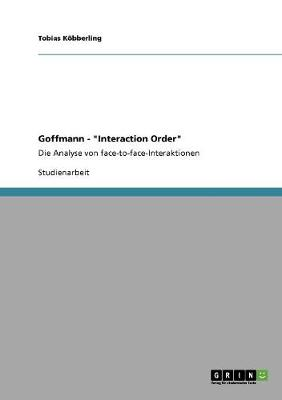 Goffmann - Interaction Order (Paperback)