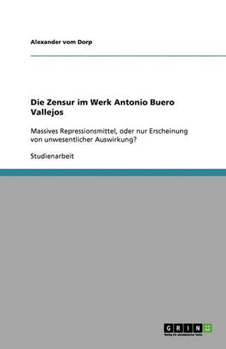Die Zensur Im Werk Antonio Buero Vallejos (Paperback)