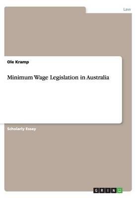 Minimum Wage Legislation in Australia (Paperback)