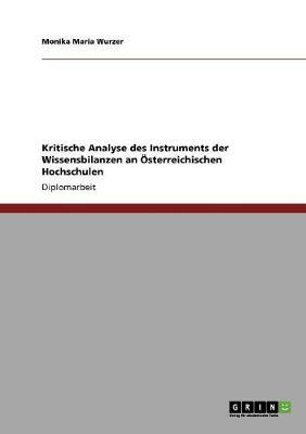 Kritische Analyse Des Instruments Der Wissensbilanzen an Osterreichischen Hochschulen (Paperback)