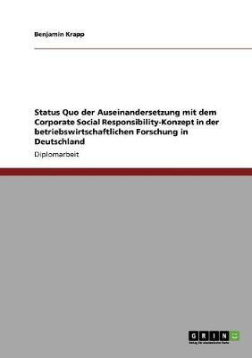 Status Quo Der Auseinandersetzung Mit Dem Corporate Social Responsibility-Konzept in Der Betriebswirtschaftlichen Forschung in Deutschland (Paperback)