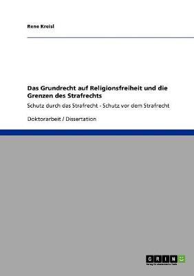 Das Grundrecht Auf Religionsfreiheit Und Die Grenzen Des Strafrechts (Paperback)